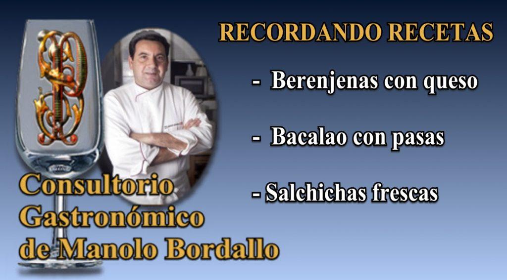 Berenjenas con queso, Bacalao con pasas y Salchichas frescas (con vídeos)